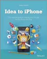 Idea To iPhone- The Essential Guide To Creating Your First App For iPhone and iPad