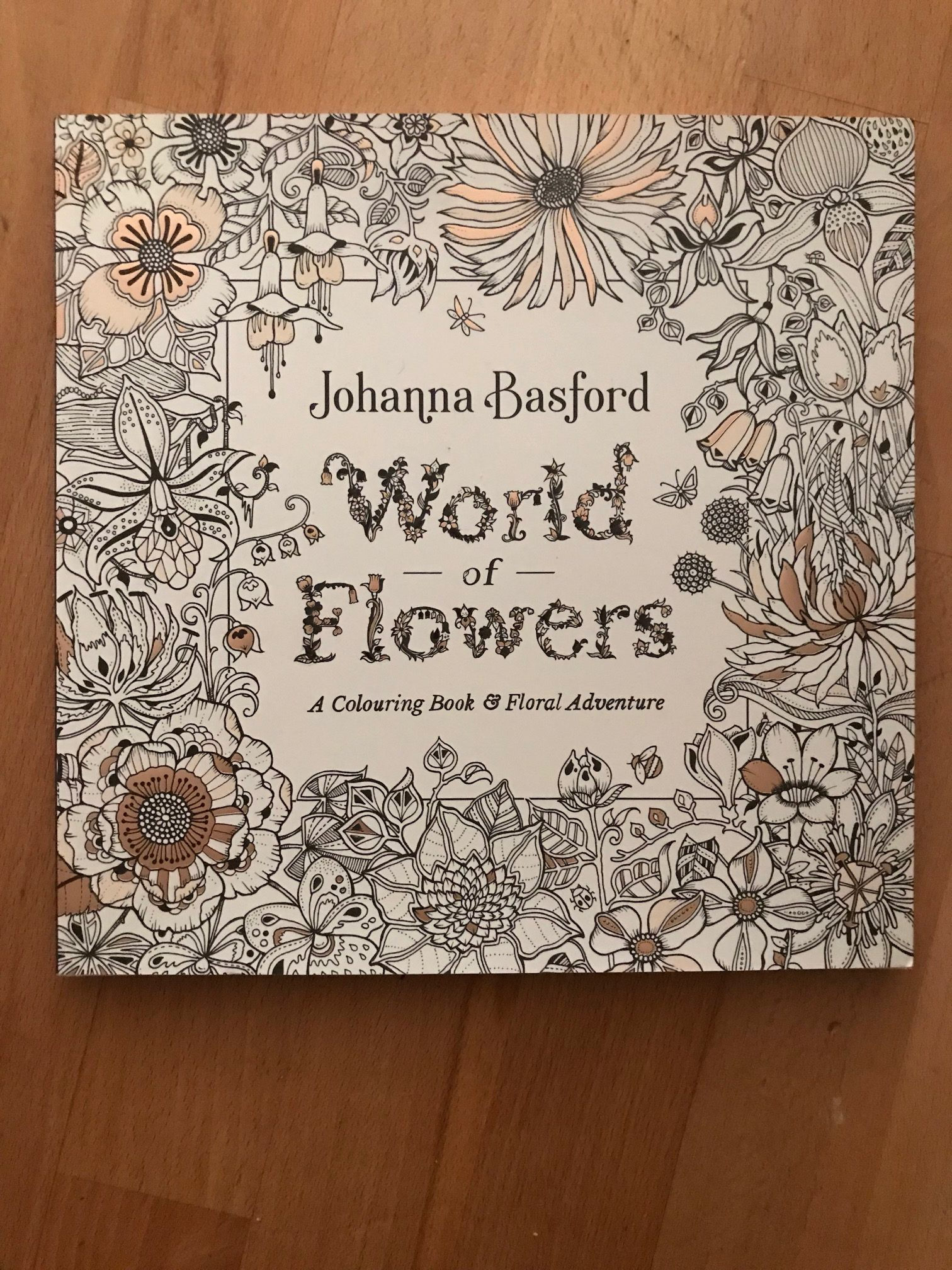World Of Flowers A Colouring Book And Floral Adventure By Johanna